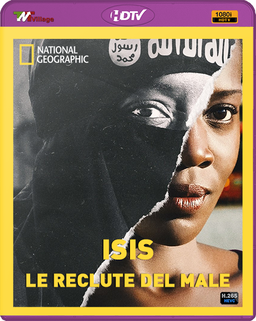 Isis: Le Reclute del Male (2017) x265 HEVC ITA AAC HDTV 1080i SERIE COMPLETA [GoS]
