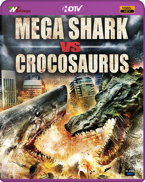 Mega Shark vs Crocosaurus (2010) x265 HEVC ITA AAC HDTV 1080i [GoS]